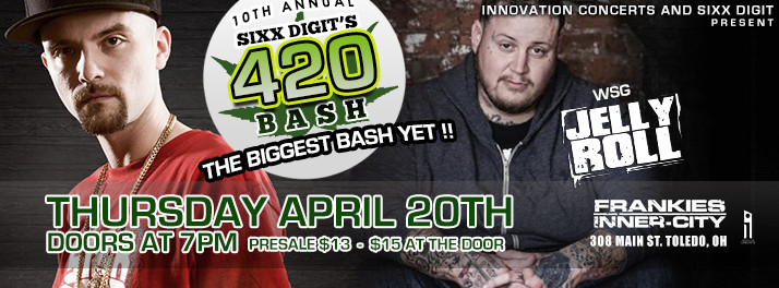 Sixx Digit's 420 Bash with Jelly Roll - Toledo, OH