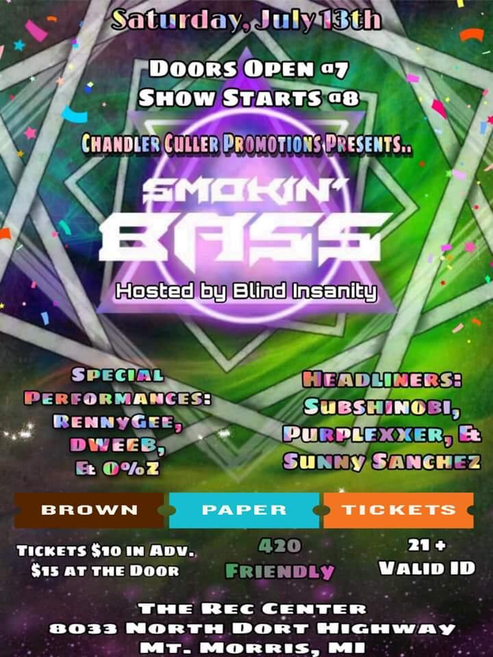 "Chandler Culler Promotions presents ""Smokin' Bass"" ft. Subshinobi, Purplexxer, Sunny Sanchez"